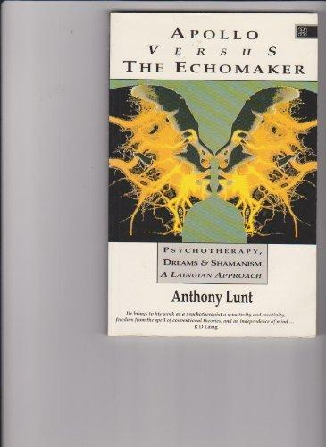 9781852301538: Apollo Versus the Echomaker: Laingian Approach to  Psychotherapy, Dreams and Shamanism