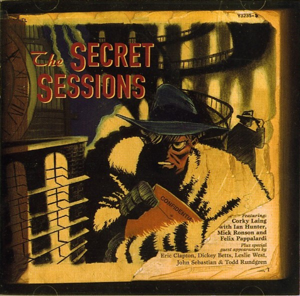 Corky Laing , Ian Hunter , Mick Ronson , Felix Pap The Secret Sessions