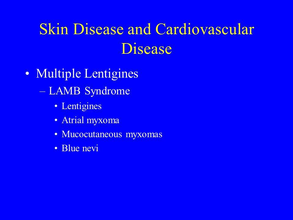 94 Skin Disease and Cardiovascular Disease Multiple Lentigines LAMB Syndrome